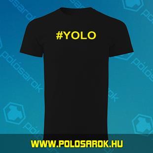 c46d73dffe #Yolo - unisex kereknyakú pamut póló - Fekete